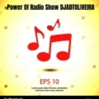 Power Of Radio Show DJADTOLIVEIRA