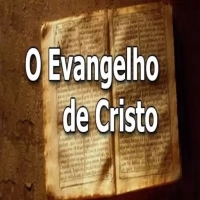 O EVANGELHO DE CRISTO