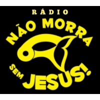 Rádio Não Morra sem Jesus