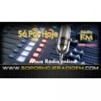 Rádio Só Por Hoje FM