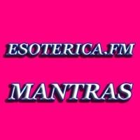 Rádio ESOTERICA.FM  MANTRAS